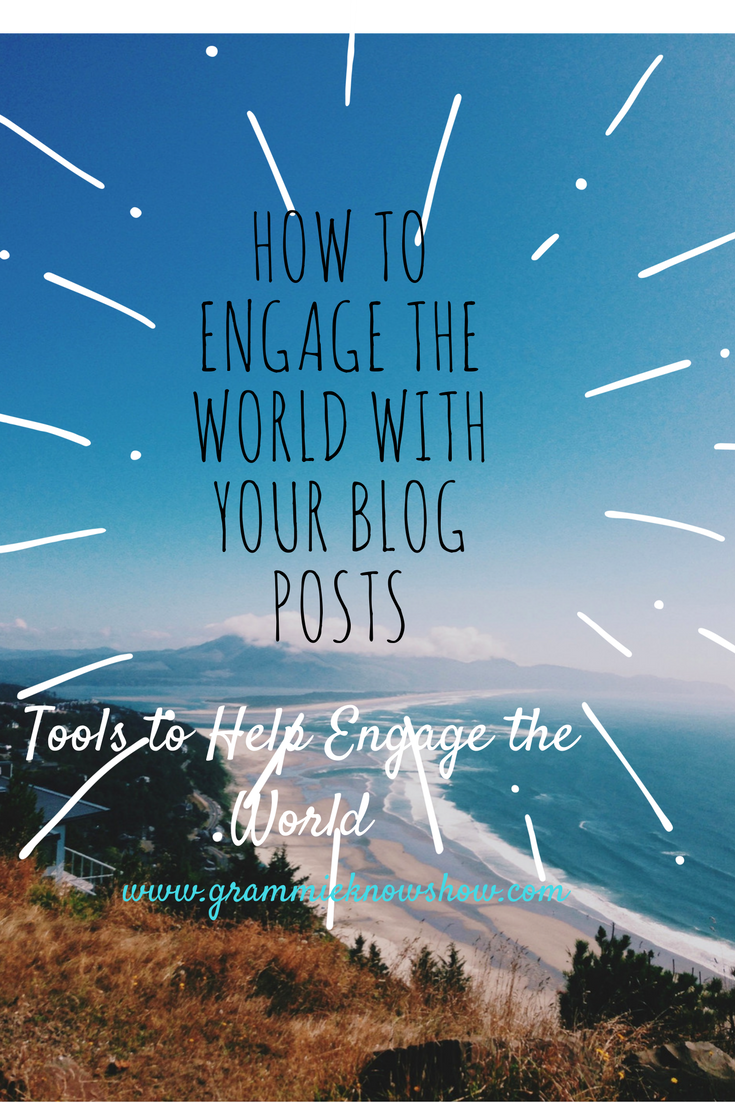 How to Engage the World with your Blog Posts, blogging for fun, blogging for profit